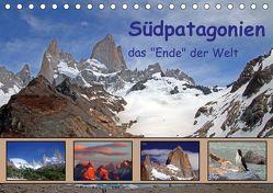 """Südpatagonien – das """"Ende"""" der Welt (Tischkalender 2019 DIN A5 quer) von Albicker,  Gerhard"""