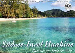 Südsee-Insel Huahine – Paradies am Ende der Welt (Wandkalender 2019 DIN A4 quer) von Thiem-Eberitsch,  Jana