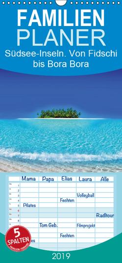 Südsee-Inseln. Von Fidschi bis Bora Bora – Familienplaner hoch (Wandkalender 2019 , 21 cm x 45 cm, hoch) von Stanzer,  Elisabeth