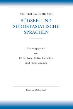 Südsee- und südostasiatische Sprachen von Folie,  Ulrike, Heeschen,  Volker, von Humboldt,  Wilhelm, Zimmer,  Frank