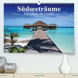 Südseeträume. Paradiese im Pazifik (Premium, hochwertiger DIN A2 Wandkalender 2021, Kunstdruck in Hochglanz) von Stanzer,  Elisabeth