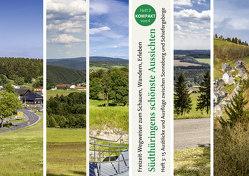 Südthüringens Schönste Aussichten von Ermert,  Markus, Reichel,  Michael, Suhler Verlagsgesellschaft mbH & Co. KG