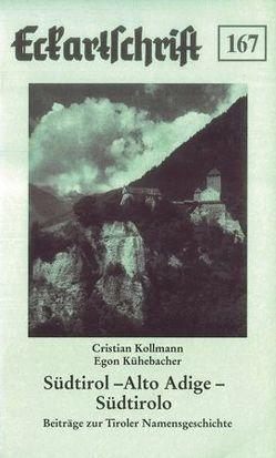 Südtirol – Alto Adige – Südtirolo von Kollmann,  Christian, Kühebacher,  Egon