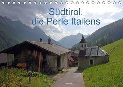 Südtirol, die Perle Italiens (Tischkalender 2018 DIN A5 quer) von Albicker,  Gerhard