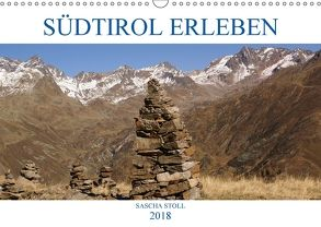 Südtirol erleben (Wandkalender 2018 DIN A3 quer) von Stoll,  Sascha