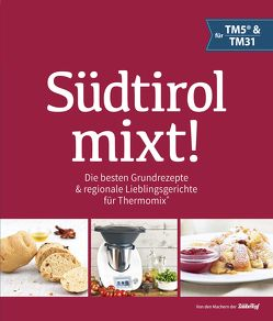 Südtirol mixt! von Gasteiger,  Heinrich, Hilber,  Ulrike