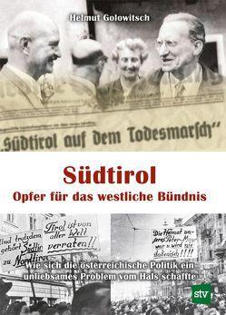 Südtirol – Opfer für das westliche Bündnis von Golowitsch,  Helmut