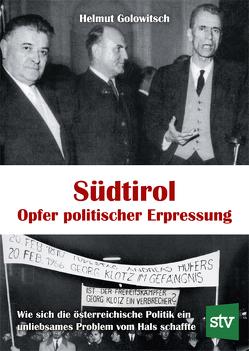 Südtirol – Opfer politischer Erpressung von Golowitsch,  Helmut