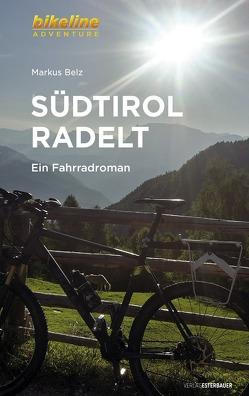 Südtirol radelt von Belz,  Markus, Esterbauer Verlag