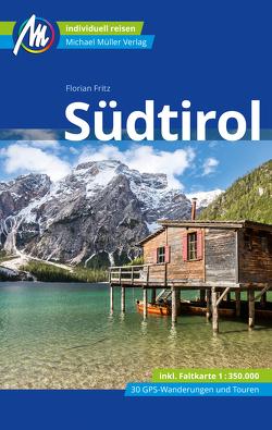 Südtirol Reiseführer Michael Müller Verlag von Fritz,  Florian, Höllhuber,  Dietrich