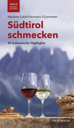 Südtirol schmecken von Gummerer,  Hermann, Lobis,  Marlene