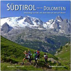 Südtirol und die Dolomiten – Unterwegs zu Fuß, mit dem Fahrrad und auf Skiern von Bernhart,  Karin, Bernhart,  Udo