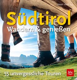 Südtirol – Wandern & Genießen von Bihler,  Florian, Frühbeis,  Stefan, Hainz,  Thomas, Vogt,  Ernst, Zinnecker,  Andrea