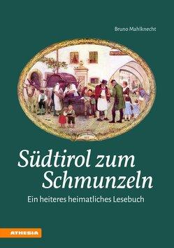 Südtirol zum Schmunzeln von Mahlknecht,  Bruno