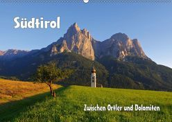 Südtirol – Zwischen Ortler und Dolomiten (Wandkalender 2019 DIN A2 quer)