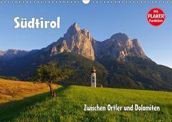 Südtirol – Zwischen Ortler und Dolomiten (Wandkalender 2019 DIN A3 quer)