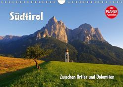 Südtirol – Zwischen Ortler und Dolomiten (Wandkalender 2019 DIN A4 quer)