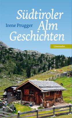 Südtiroler Almgeschichten von Prugger,  Irene