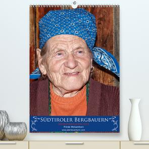 Südtiroler Bergbauern (Premium, hochwertiger DIN A2 Wandkalender 2021, Kunstdruck in Hochglanz) von Tappeiner,  Kurt