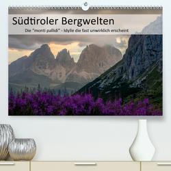 Südtiroler Bergwelten – Die monti pallidi, Idylle die fast unwirklich erscheint (Premium, hochwertiger DIN A2 Wandkalender 2021, Kunstdruck in Hochglanz) von Weber,  Götz