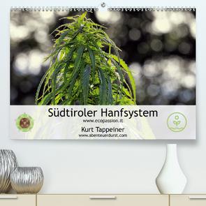 Südtiroler Hanfsystem (Premium, hochwertiger DIN A2 Wandkalender 2021, Kunstdruck in Hochglanz) von Tappeiner,  Kurt