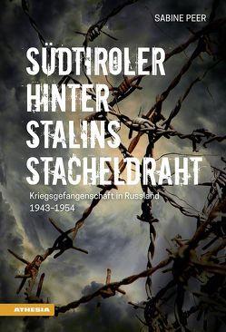 Südtiroler hinter Stalins Stacheldraht von Peer,  Sabine