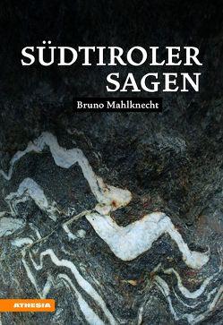 Südtiroler Sagen von Mahlknecht,  Bruno