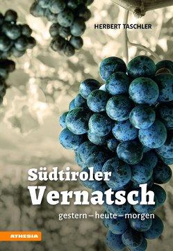 Südtiroler Vernatsch von Cernill,  Daniele, Crecelius,  Veronika, Kiem,  Otmar, März,  Andreas, Taschler,  Herbert, Waldboth,  Werner