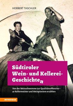 Südtiroler Wein- & Kellerei-Geschichten von Taschler,  Herbert