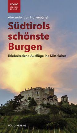 Südtirols schönste Burgen von von Hohenbühel,  Alexander