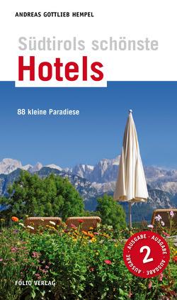 Südtirols schönste Hotels von Hempel,  Andreas Gottlieb