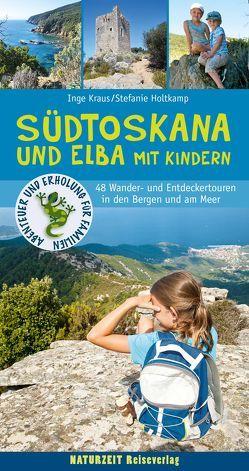 Südtoskana und Elba mit Kindern von Holtkamp,  Stefanie, Krauß,  Inge