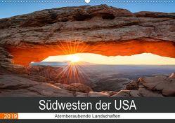Südwesten der USA – Atemberaubende Landschaften (Wandkalender 2019 DIN A2 quer) von Hartmann,  Torsten