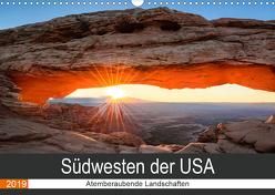 Südwesten der USA – Atemberaubende Landschaften (Wandkalender 2019 DIN A3 quer) von Hartmann,  Torsten