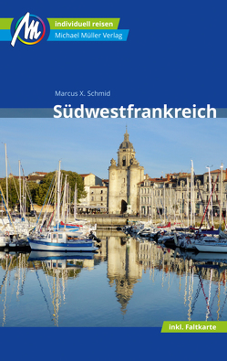 Südwestfrankreich Reiseführer Michael Müller Verlag von Schmid,  Marcus X