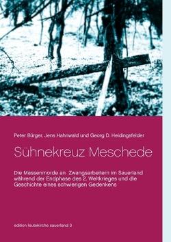 Sühnekreuz Meschede von Bürger,  Peter, Hahnwald,  Jens, Heidingsfelder,  Georg D.