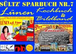 Sültz' Sparbuch Nr.7 – Lünen – Kochbuch und Bildband von Sültz,  Renate, Sültz,  Uwe H.