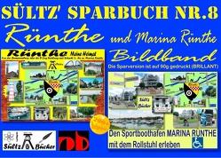 Sültz' Sparbuch Nr.8 – Rünthe & Marina Rünthe – 2 Bildbände – Von der Bumannsburg über die D-Zug-Siedlung und Schacht 3 bis zu Marina Rünthe von Sültz,  Renate, Sültz,  Uwe H.