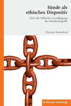 Sünde als ethisches Dispositiv von Berkenkopf,  Christian