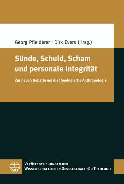 Sünde, Schuld, Scham und personale Integrität von Evers,  Dirk, Pfleiderer,  Georg