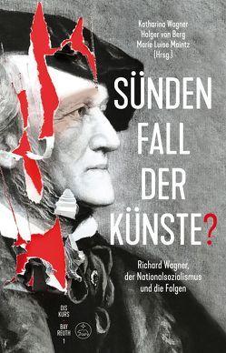 Sündenfall der Künste? von Berg,  Holger von, Maintz,  Marie Luise, Wagner,  Katharina