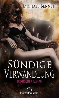 Sündige Verwandlung | Erotischer Roman (BDSM, Fetisch, Kopfkino, Squirting, Swinger) von Bennett,  Michael
