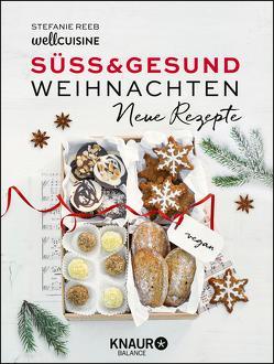 Süß & gesund – Weihnachten Neue Rezepte von Reeb,  Stefanie