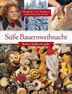 Süße Bauernweihnacht von Koenig,  Andreas, Lust-Sauberer,  Elisabeth, van Bakel,  Rene