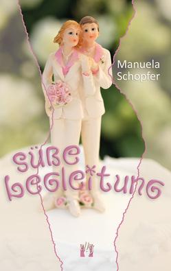 Süße Begleitung von Schopfer,  Manuela