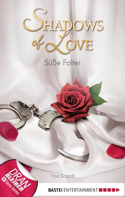 Süße Folter – Shadows of Love von Scandi,  Tina