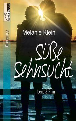 Süße Sehnsucht – Lena & Phin 2 von Klein,  Melanie