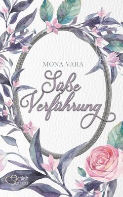 Süße Verführung von Vara,  Mona
