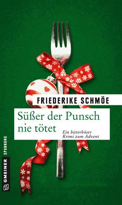 Süßer der Punsch nie tötet von Schmöe,  Friederike