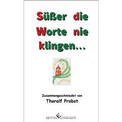Süßer die Worte nie klingen… von Probst,  Thoralf